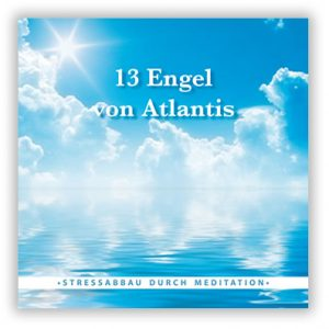 "Meditations-CD ""13 Engel von Atlantis"" - Stressabbau durch Meditation"
